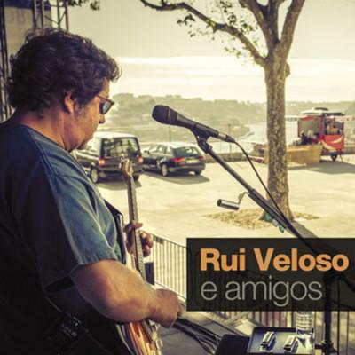 Rui Veloso e Amigos
