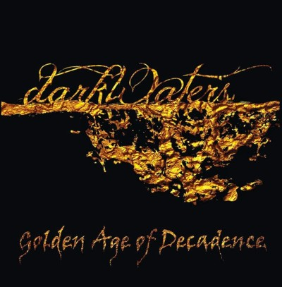 darkWaters – Golden Age Of Decadence