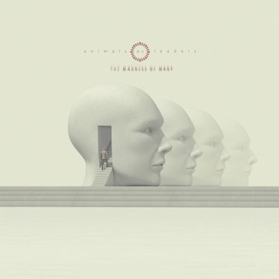 "Animals as Leaders – ""The Madness of Many"""
