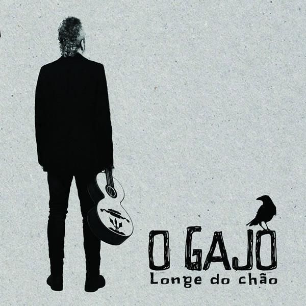 """O Gajo – """"Longe do Chão"""""""