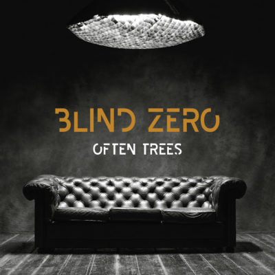 "Blind Zero – ""Often Trees"""