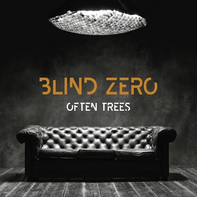 "Blind Zero – ""Often Trees"""